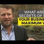 What are the Secrets of Selling Your Business for Maximum Value?