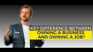 Key Difference Between Owning a Business and Owning a Job