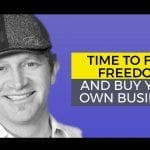 Time to Find Freedom and Buy Your Own Business