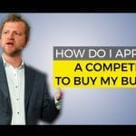 How do I Approach a Competitor to Buy My Business?